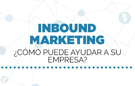 Inbound Marketing, ¿Cómo puede ayudar a su empresa?