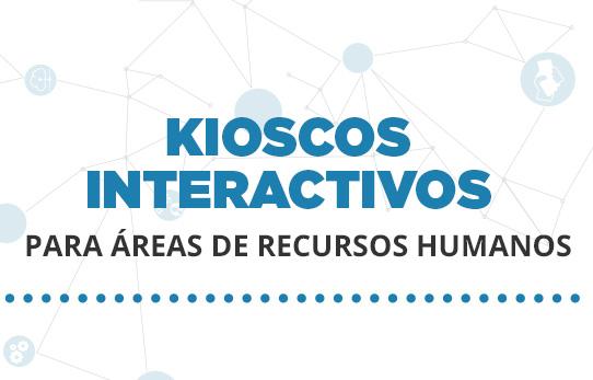 Kioscos interactivos como solución para Áreas de Recursos Humanos