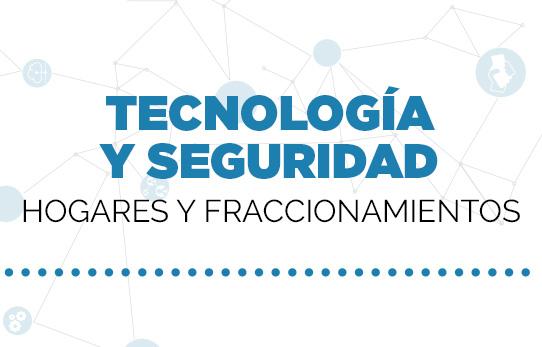 Tecnología y seguridad para hogares y fraccionamientos